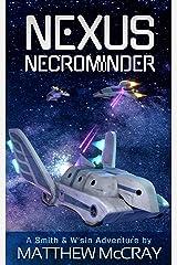 Nexus Necrominder (Smith & W'Sin Adventures Book 2) Kindle Edition