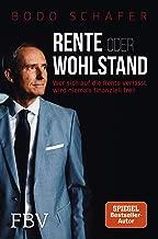 Rente oder Wohlstand: Wer sich auf die Rente verlässt, wird niemals finanziell frei! (German Edition)