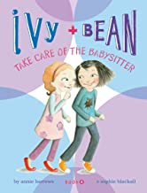 Ivy and Bean Take Care of the Babysitter: Book 4