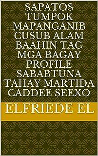 sapatos tumpok mapanganib cusub alam baahin tag mga bagay Profile sababtuna tahay martida caddee seexo (Italian Edition)