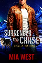Surrender the Chase (Grizzly Rim Book 2) (English Edition)