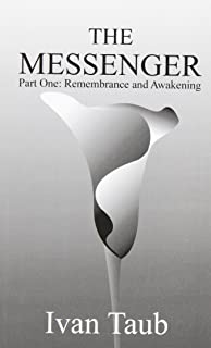 The Messenger: Part One: Remembrance and Awakening