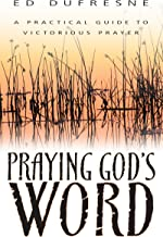 Praying God's Word: A Practical Guide to Victorious Prayer