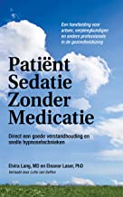 Patiënt Sedatie Zonder Medicatie: Direct een goede verstandhouding en snelle hypnosetechnieken
