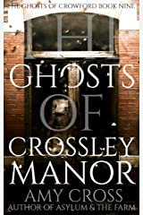The Ghosts of Crossley Manor (The Ghosts of Crowford Book 9) Kindle Edition
