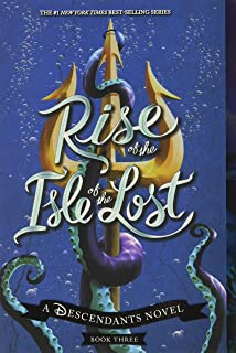 Rise of the Isle of the Lost: A Descendants Novel