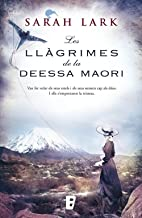 Les llàgrimes de la Deessa maorí (Trilogia de l'arbre Kauri 3): Árbol Kauri III (Catalan Edition)
