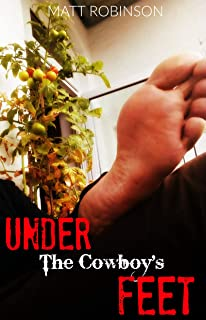 UNDER THE COWBOY'S FEET: My First Time Gay Foot Worship Experience