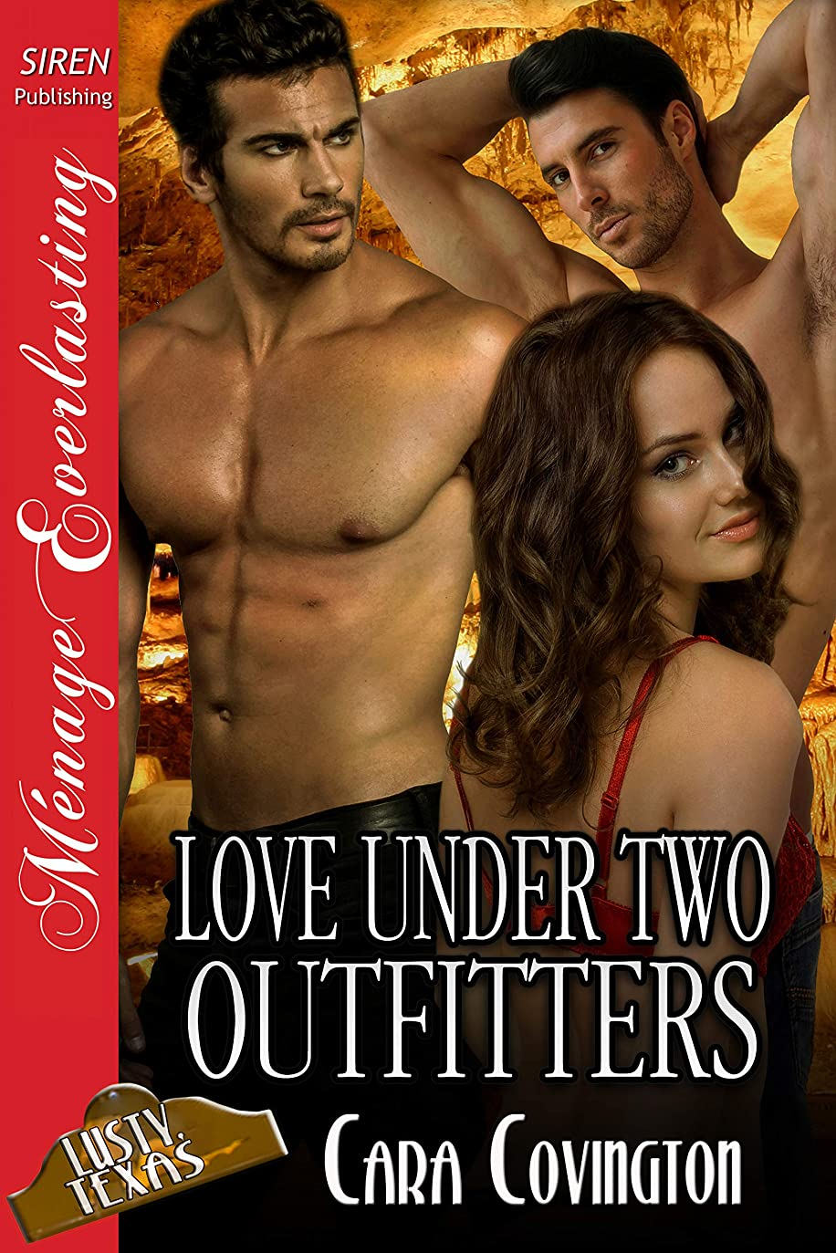 拾う構成員せがむLove Under Two Outfitters [The Lusty, Texas Collection] (Siren Publishing Menage Everlasting) (English Edition)