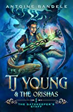 The Gatekeeper's Staff (TJ Young & The Orishas Book 1) (English Edition)