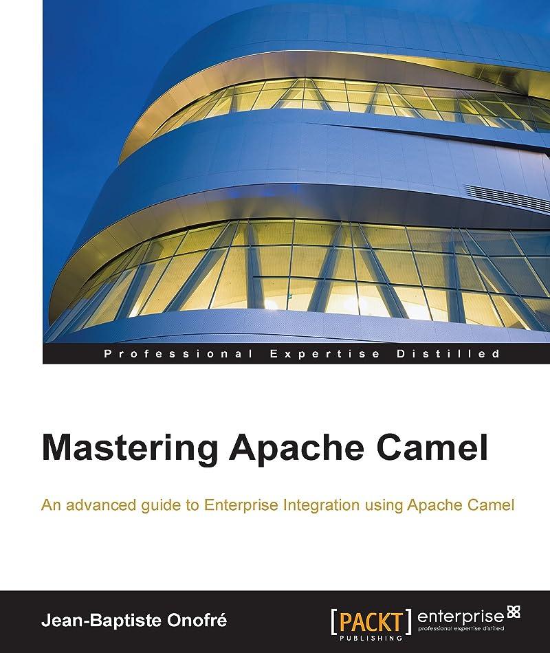 事実上干し草特派員Mastering Apache Camel (English Edition)