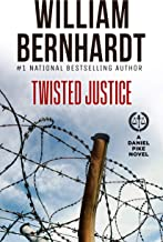 Twisted Justice (Daniel Pike Legal Thriller Series Book 4)