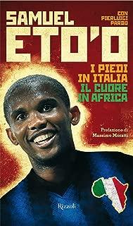 I piedi in Italia il cuore in Africa (Italian Edition)