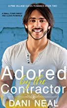 Adored by the Contractor: A Small Town Sweet and Clean Romance (A Pine Village Clean Romance Book 2)