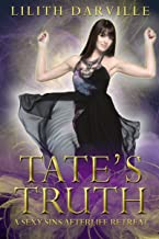 Tate's Truth: A paranormal women's fiction shared love romance (Sexy Sins Afterlife Retreat Book 4)