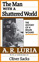 The Man with a Shattered World: The History of a Brain Wound