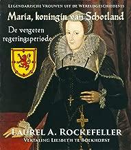 Maria, koningin van Schotland: De vergeten regeringsperiode