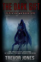 Penta Ka Wa: The Dark Gift - An epic, high fantasy adventure of vampires, wizards, dwarves and elves. (Penta Epic Fantasy Series Book 1) (English Edition)
