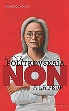 """Anna Politkovskaïa : """"Non à la peur !"""" (Ceux qui ont dit non)"""