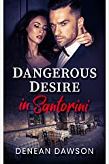 Dangerous Desire in Santorini (From Europe With Love Book 1) Kindle Edition