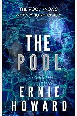 The Pool: The Pool Series No 1 Kindle Edition