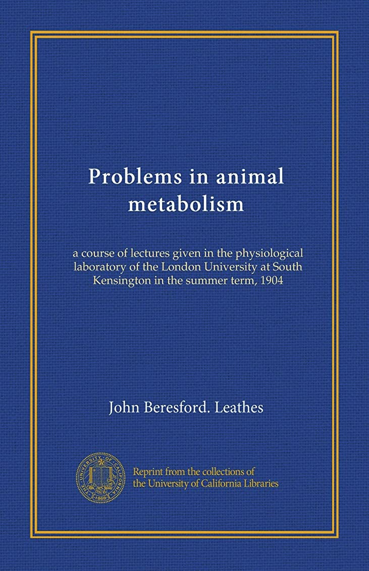 バター抵抗力がある苦いProblems in animal metabolism: a course of lectures given in the physiological laboratory of the London University at South Kensington in the summer term, 1904