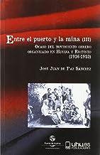 ENTRE EL PUERTO Y LA MINA (III): Ocaso del movimiento obrero organizado en Huelva y Riotinto (1916-1923): 127 (Arias Montano)