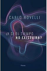 ¿Y si el tiempo no existiera? (Spanish Edition) Kindle Edition