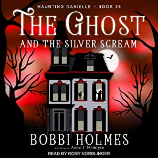 The Ghost and the Silver Scream: Haunting Danielle Series, Book 24