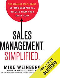Sales Management. Simplified: The Straight Truth About Getting Exceptional Results from Your Sales Team