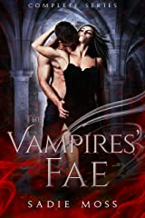 The Vampires' Fae: A Complete Paranormal Romance Series Kindle Edition