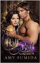 Half Bad: A Reverse Harem Goddess Romance (Godhunter Book 31)