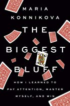 Cover image of The Biggest Bluff by Maria Konnikova