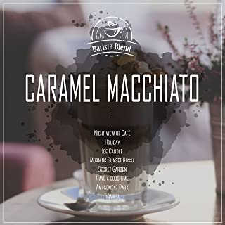 Caramel Macchiato: Barista Blend, Relaxing Instrumental Music for Healing Meditation, Stress Relief and Positive Thinking (Coffee Shop Selection, Vol.4)