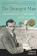 The Strangest Man: The Hidden Life of Paul Dirac, Mystic of the Atom (English Edition)