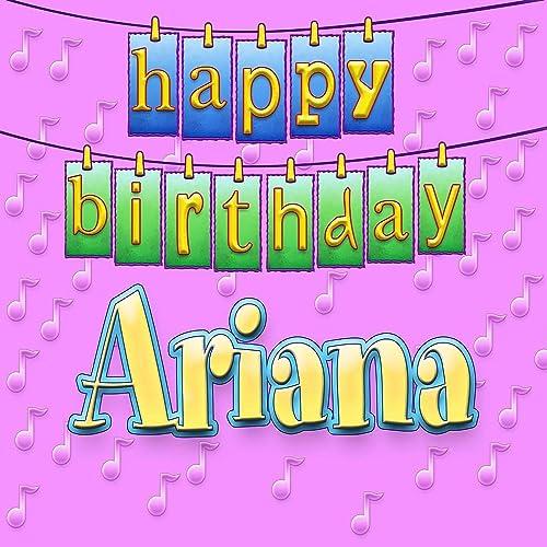 Happy Birthday Ariana (Personalized) By Ingrid DuMosch On