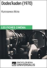 Dodes'kaden de Kurosawa Akira: Les Fiches Cinéma d'Universalis