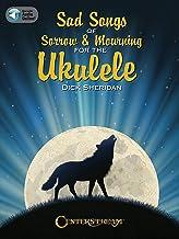 Sad Songs of Sorrow & Mourning for the Ukulele