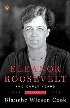 [Blanche Wiesen Cook] Eleanor Roosevelt, Vol. 1: 1884-1933-Paperback