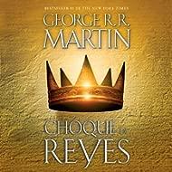 Choque de reyes [A Clash of Kings]: Canción de hielo y fuego, Libro 2