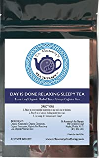 Day Is Done Relaxing Sleepy Time Tea - Organic Caffeine Free Loose Leaf Herbal Tea- Chamomile Valerian Raspberry Cinnamon & Peppermint - By Dr. Rosemary's Tea Therapy
