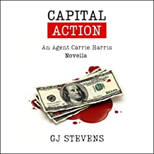 Capital Action: A Carrie Harris Novella (Agent Carrie Harris)