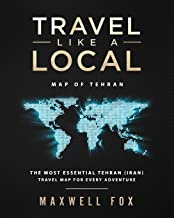 Travel Like a Local - Map of Tehran: The Most Essential Tehran (Iran) Travel Map for Every Adventure