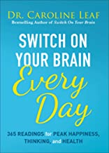 Switch On Your Brain Every Day: 365 Readings for Peak Happiness, Thinking, and Health