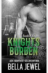 Knights Burden (Rumblin' Knights Book 4) Kindle Edition