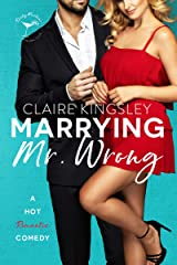 Marrying Mr. Wrong: A Hot Romantic Comedy (Dirty Martini Running Club Book 3) Kindle Edition