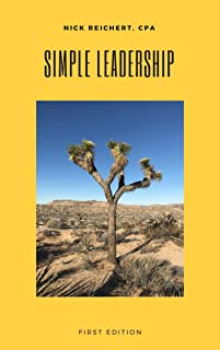 Simple Leadership: A concise, practical guide to building and leading high-performing teams (Building a Financial Fortress)