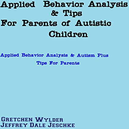 Best Rated Apps For Autism And Applied >> Amazon Com Applied Behavior Analysis Tips For Parents Of Autistic