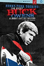 Honky Tonk Tourist: The Night Buck Owens Almost Got Me Killed – A Rhino Single Notes Book [Kindle Edition]