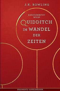 Quidditch im Wandel der Zeiten (Hogwarts Schulbücher 2) (German Edition)